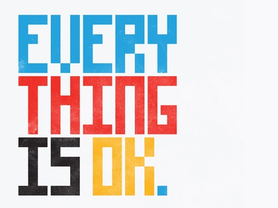 Every Thing is OK.