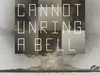 You Cannot Unring a Bell