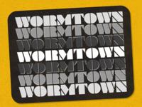 Wormtown!