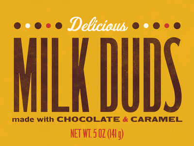 Delicious Milk Duds! texture graphic design typedesign candy type typography flex those muscles community exercise play weekly warm-up dribbbleweeklywarmup