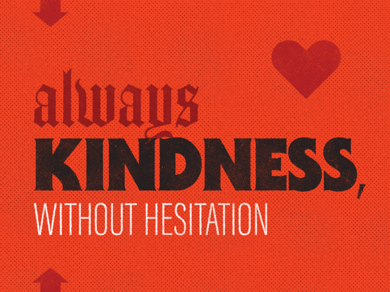 Always Kindness sans serif itc serif gothic blackletter weekly warm-up kindness hope texture design type typography halftone dribbbleweeklywarmup