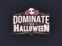 Dominate This Halloween