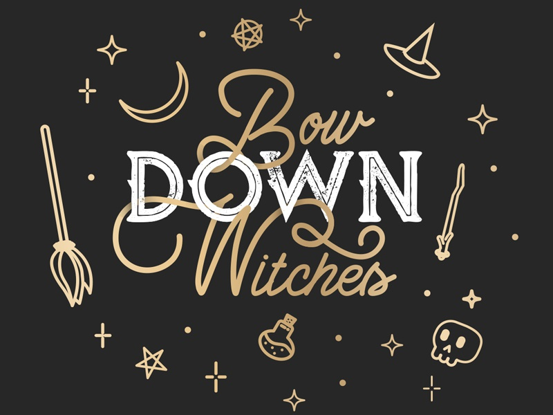 Bow Down Witches magic witches design halloween vector typography illustration type illustrator