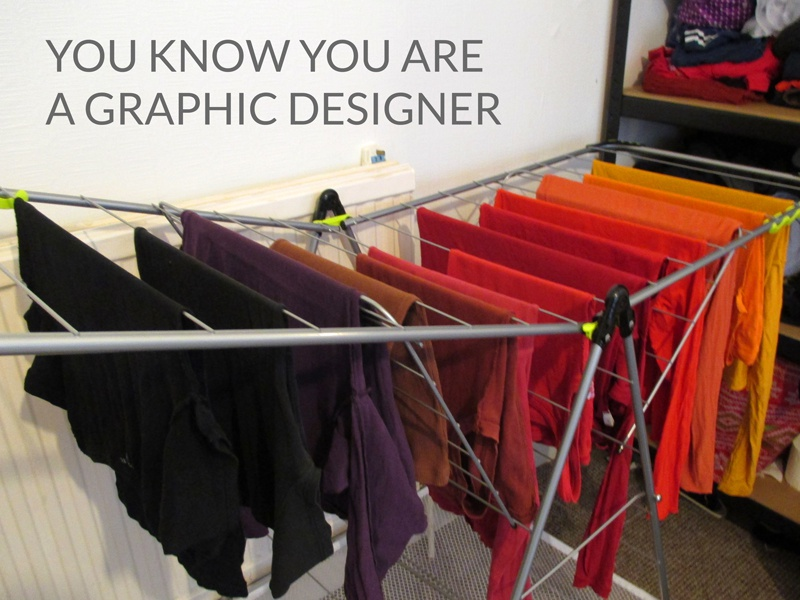 You know you are a Graphic Designer graphic designer color designer graphic laundry washing