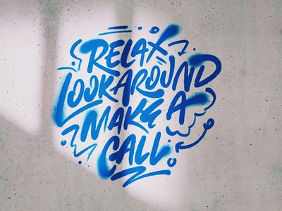 Relax. Look around. Make a call. culture installation mural procreate ipad lettering hand lettering lettering spray paint graffiti