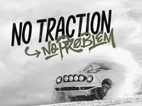 No traction? No problem!