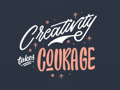 Creativity Takes Courage! typography vintage freelancer ipad lettering procreate design brush hand lettering texture lettering