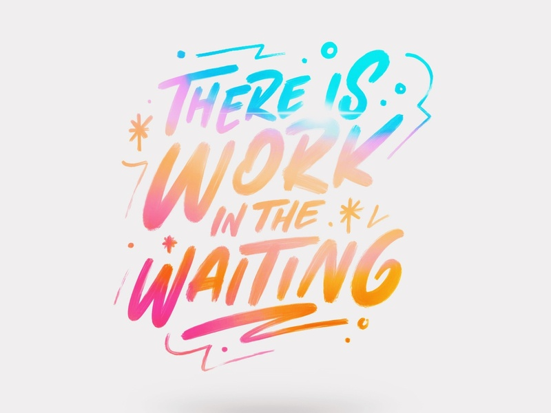 Work in the Waiting faith christian church brush hand lettering texture procreate typography ipad lettering lettering