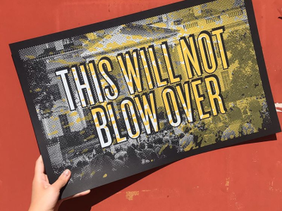 This Will Not Blow Over Poster design helen oldham illustration poster design typography screenprinted poster