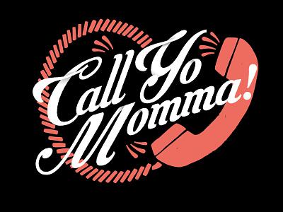 Call Yo Momma call phone phone call mom apparel design illustrator helen oldham illustration