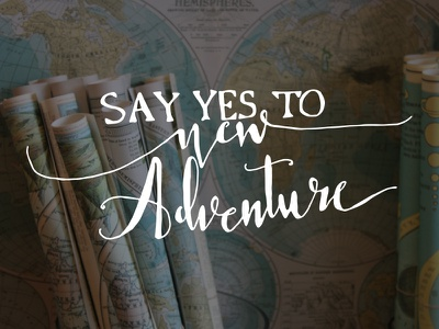 Say Yes To New Adventure travel vector exercise hand drawn illustrator practice fun maps adventure lettering hand lettering