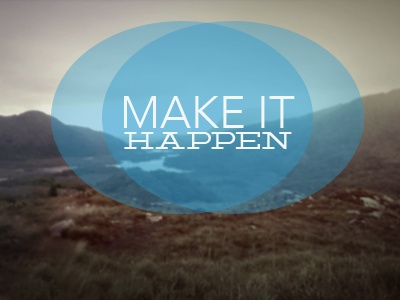 Make It Happen landscape inspiration make it happen ireland