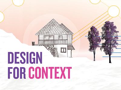 3. Design For Context