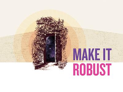 2. Make It Robust