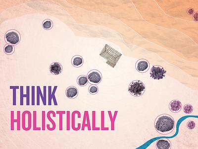 4. Think Holistically
