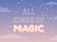 """All kinds of magic"" ✨"