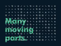 Many moving parts