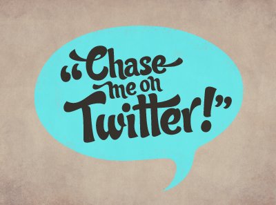Chase me on Twitter