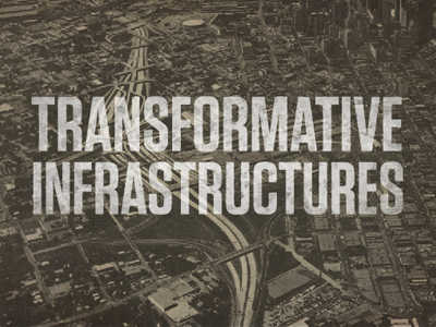 Transformative Infrastructures