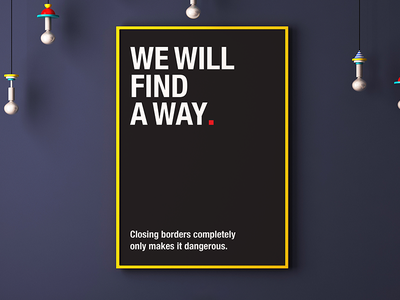 We will find a way. immigration borders typography word poster immigrant