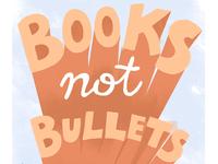 Books Not Bullets
