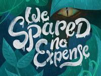 We Spared No Expense