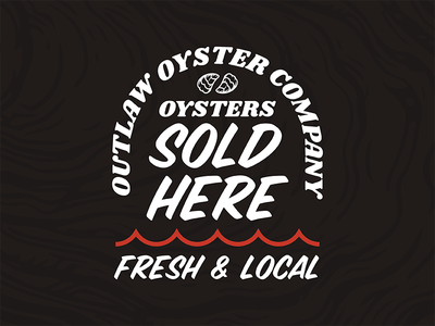 More Outlaw Stuff wave local fresh sign oysters vector oyster outlaw