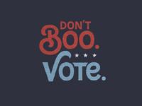Dont Boo. Vote.
