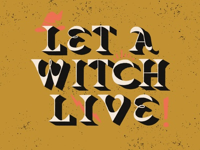 Let A Witch Live typography let a witch live witch inktober2019 inktober