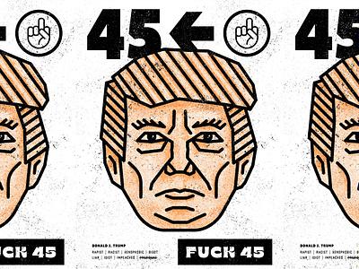 FUCK 45 potus procreate screen printing poster grit 2d typography design texture illustration