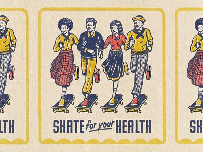 Skate For Your Health typogaphy retro skateboard drawing badge stamp texture graphic design vintage woodcut travis pietsch illustration design