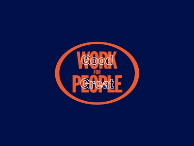 Good Work for Great People Badge lockup royal blue orange work badge logo badge
