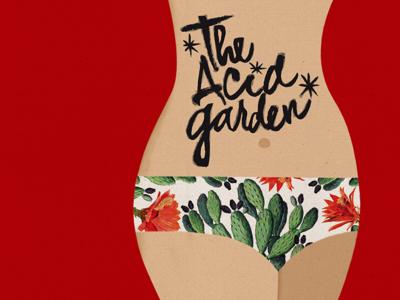 The Acid Garden acid garden calligraphy california woman girl desert lettering draw bikini vintage cactus illustration