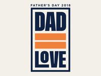 Dad = Love