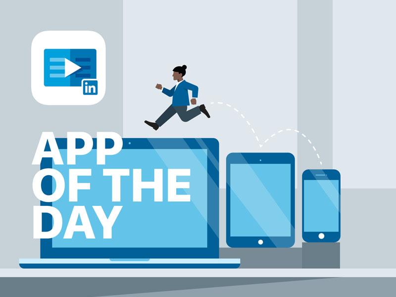 App of The Day: LinkedIn Learning tablet mobile desktop learning linkedin