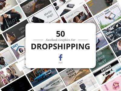 50 Facebook Dropshipping Graphics facebook facebook post marketing mobile social social media facebook marketing banners promo dropshipping dropship