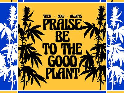 Praise Be. typography type vector mmj thc legalize it cannabis marijuana 420 collage illustration identity logo design
