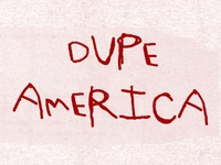 Dupe America.