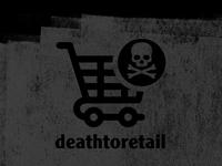 DEATHTORETAIL