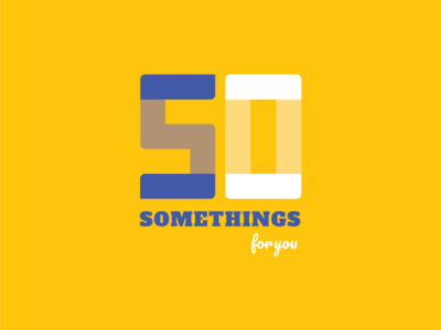 50 Somethings For You