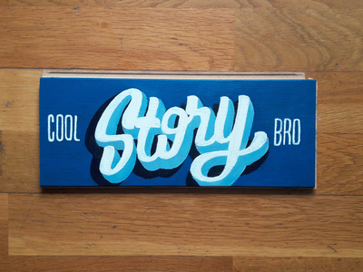 Cool Story Bro floor wood painting paint lettering typo type story
