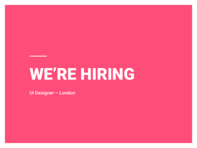 We're hiring! UI Designer for London Office