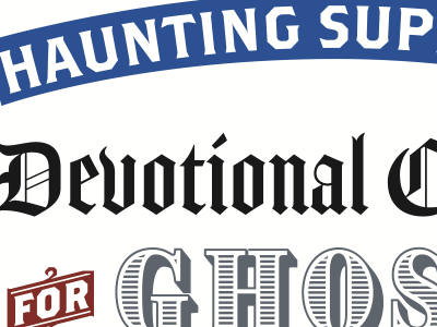 Devotional Candles for Ghosts 826 national 826 lettering boo hand lettering hand drawn type ghosts haunting supply co. new orleans haunting big class