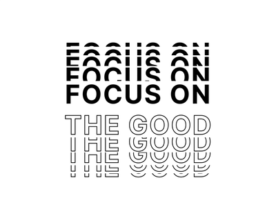 """Focus on the Good"" - Motion Typography motiongraphics motion graphics focus on the good motion typography"
