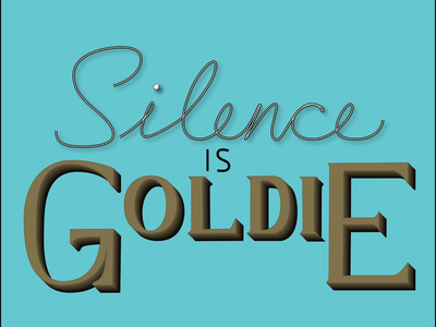 Silence is Goldie