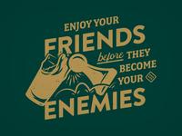 Enjoy Your Friends