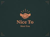 🤝 Nice To Meet You