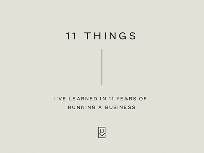 11 Things I've Learned in 11 Years ugmonk lessons 11