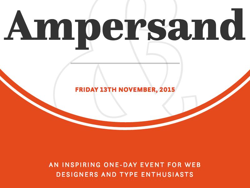 Ampersand 2015 conference clearleft internship orange questa sans questa responsive web design ui visual design ampersand typography