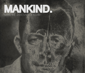 Mankind - Sartre Doesn't Know